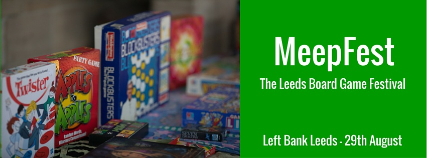 MeepFest: The Leeds Board Gaming Festival - Left Bank Leeds - 29th August